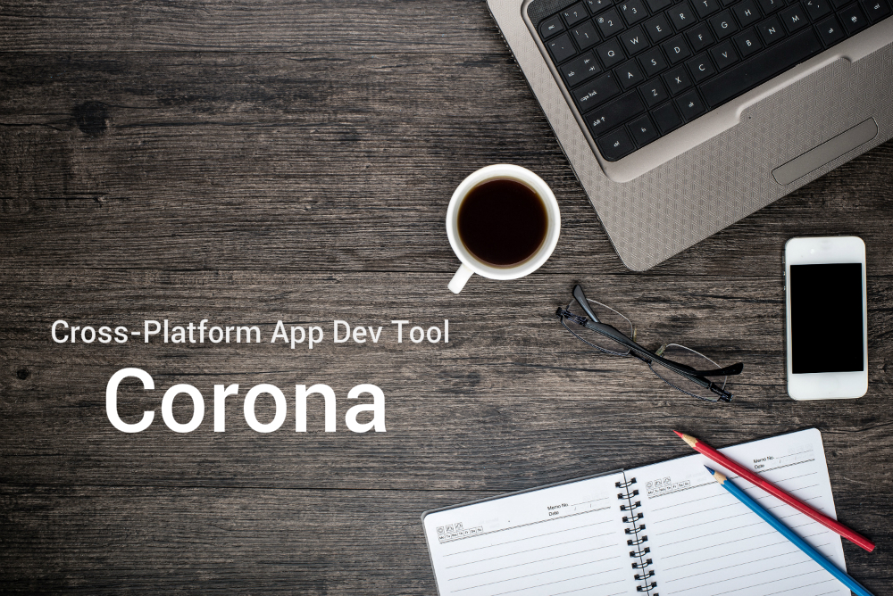 Cross-Platform App Dev Tool Corona Is Now Completely Free For Developers