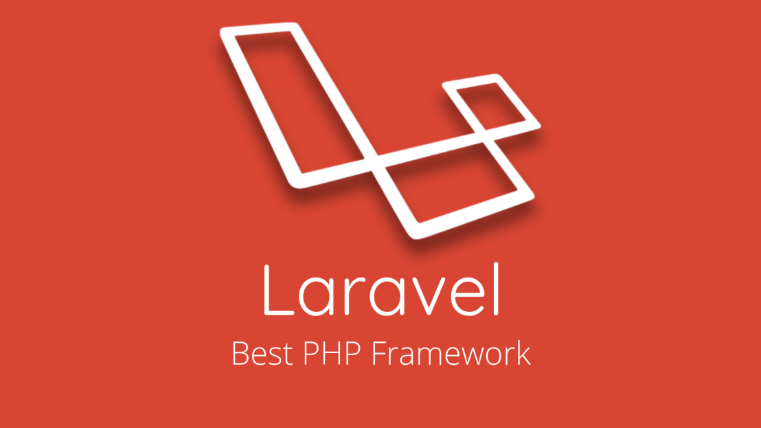 6 Reasons Why Laraval is Considered Best PHPFramework